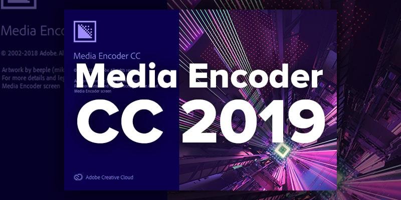 Adobe Media Encoder 2019 Crack Full Version Free